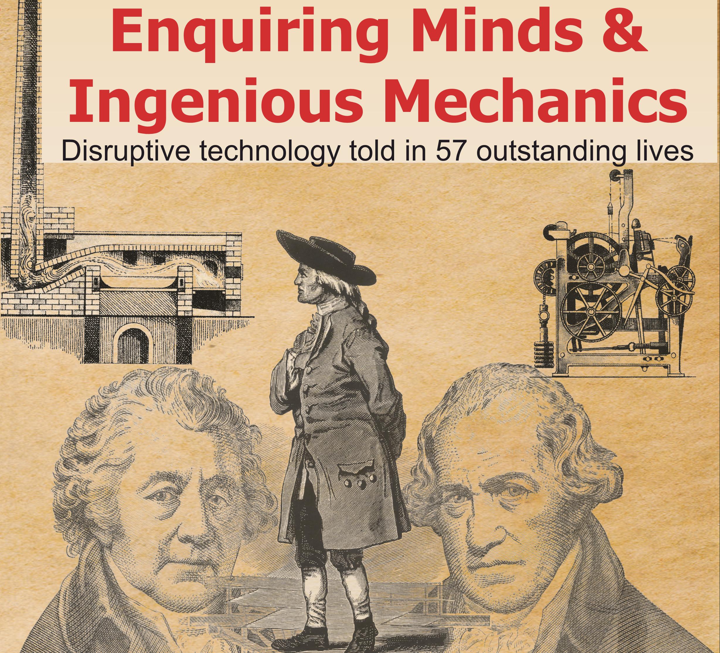 Enquiring Minds and Ingenious Mechanics
